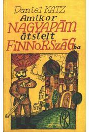 Amikor nagyapám átsíelt Finnországba - Katz, Daniel - Régikönyvek