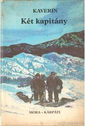 Két kapitány - Kaverin, Venjamin - Régikönyvek
