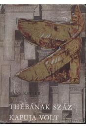 Thébának száz kapuja volt - Kayser, Hans - Régikönyvek