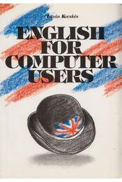 English for computer users - Kecskés István - Régikönyvek