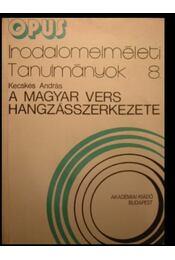 A magyar vers hangzásszerkezete - Kecskés András - Régikönyvek