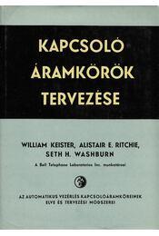 Kapcsolóáramkörök tervezése - Keister, William, Ritchie, Alistair E., Washburn, Seth H. - Régikönyvek