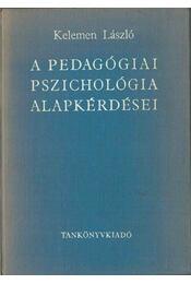 A pedagógiai pszichológia alapkérdései (dedikált) - Kelemen László - Régikönyvek