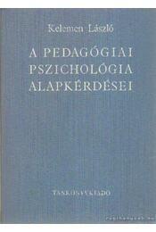 A pedagógiai pszichológia alapkérdései - Kelemen László - Régikönyvek
