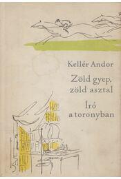 Zöld gyep, zöld asztal; Író a toronyban - Kellér Andor - Régikönyvek