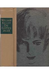 Die Gottesjäger - Kelley, William - Régikönyvek