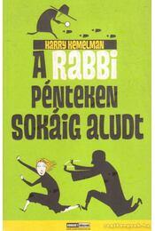 A rabbi pénteken sokáig aludt - Kemelman, Harry - Régikönyvek