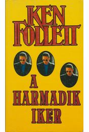 A harmadik iker - Ken Follett - Régikönyvek