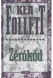 Zérókód - Ken Follett - Régikönyvek