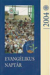 Evangélikus naptár a 2004. évre - Kendeh - Kirchknopf Péter ( szerk.) - Régikönyvek