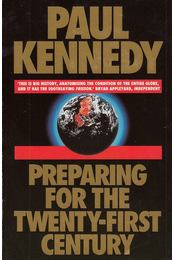 Preparing for the Twenty-first Century - Kennedy, Paul - Régikönyvek