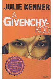A Givenchy-kód - Kenner, Julie - Régikönyvek