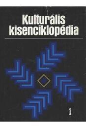 Kulturális kisenciklopédia - Kenyeres Ágnes, Hargitai György - Régikönyvek