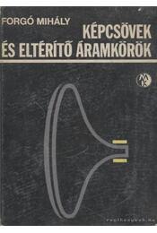 Képcsövek és eltérítő áramkörök - Forgó Mihály - Régikönyvek