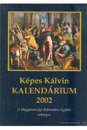 Képes Kálvin Kalendárium 2002. - Régikönyvek