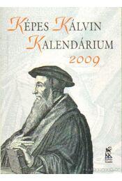 Képes kálvin kalendárium 2009 - Régikönyvek