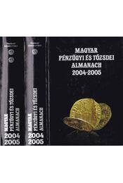 Magyar pénzügyi és tőzsdei almanach 2004-2005 I-II. - Kerekes György - Régikönyvek