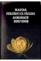 Magyar pénzügyi és tőzsdei almanach 2007-2008 - Kerekes György - Régikönyvek
