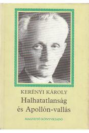 Halhatatlanság és Apollón-vallás - Kerényi Károly - Régikönyvek