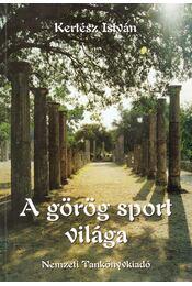 A görög sport világa - Kertész István - Régikönyvek