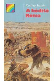 A hódító Róma - Kertész István - Régikönyvek