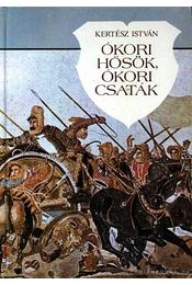 Ókori hősök, ókori csaták - Kertész István - Régikönyvek