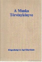 A Munka Törvénykönyve - Kertész István, Posta Gyula - Régikönyvek