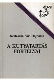 A kutyatartás fortélyai - Kertészné Sári Hajnalka - Régikönyvek