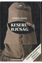 Keserű ifjúság II. - Rózsás János - Régikönyvek