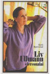 Liv Ulmann életvonalai - Ketil Bjornstad - Régikönyvek