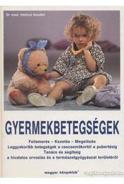 Gyermekbetegségek - Keudel, Helmut - Régikönyvek