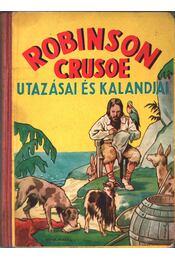 Robinson Crusoe utazásai és kalandjai - Defoe, Daniel - Régikönyvek