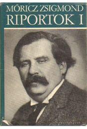 Riportok I. - Móricz Zsigmond - Régikönyvek