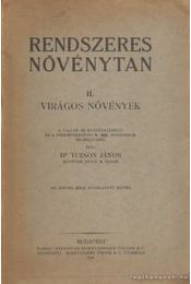 Rendszeres növénytan II. - Virágos növények - Dr. Tuzson János - Régikönyvek