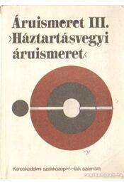 Áruismeret III. (Háztartásvegyi áruismeret) - Szőcs Miklós - Régikönyvek