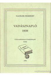 Vadásznapló 1939 - Nadler Herbert - Régikönyvek