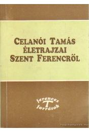 Celanói Tamás életrajzai Szent Ferencről - Celanói Tamás - Régikönyvek