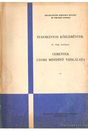 Cementek gyors minősítő vizsgálata - Nagy Andrásné Dr. - Régikönyvek