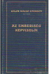 Az emberiség képviselői - Emerson, Ralph Waldo - Régikönyvek