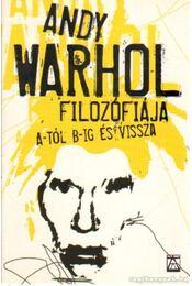 Andy Warhol filozófiája A-tól B-ig és vissza - Warhol, Andy - Régikönyvek