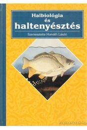 Halbiológia és haltenyésztés - Horváth László - Régikönyvek