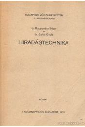 Hiradástechnika - dr. Ruppental Péter, dr. Sallai Gyula - Régikönyvek