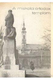 A miskolci ortodox templom - Kordos László, Pikó Mózes - Régikönyvek