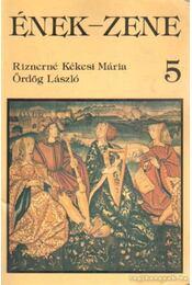 Ének-zene 5. - Riznerné Kékesi Mária, Ördög László - Régikönyvek