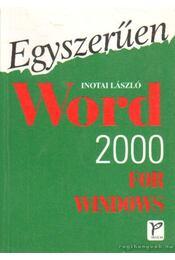 Egyszerűen Word 2000 for Windows - Inotai László - Régikönyvek