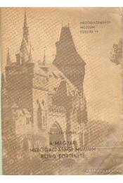 A Magyar Mezőgazdasági Múzeum rövid története - Takács Imre Dr. - Régikönyvek