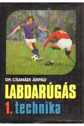 Labdarúgás I. kötet - Dr. Csanádi Árpád - Régikönyvek