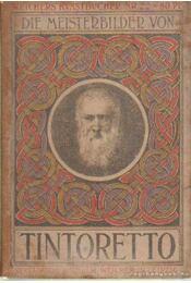 Die Meisterbilder von Tintoretto (1518-1594) - Régikönyvek
