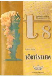 Történelem az általános iskola 8. osztálya számára - Dürr Béla - Régikönyvek