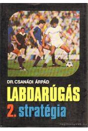 Labdarúgás II. kötet - Dr. Csanádi Árpád - Régikönyvek